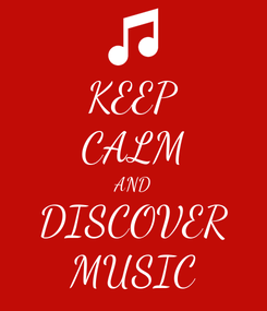 Poster: KEEP CALM AND DISCOVER MUSIC