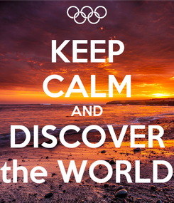 Poster: KEEP CALM AND DISCOVER the WORLD