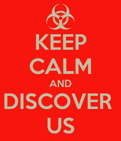 Poster: KEEP CALM AND DISCOVER  US