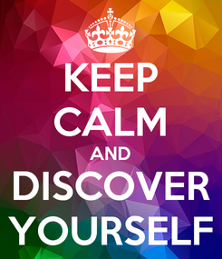 Poster: KEEP CALM AND DISCOVER YOURSELF