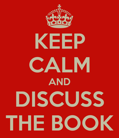 Poster: KEEP CALM AND DISCUSS THE BOOK