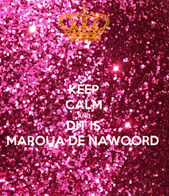 Poster: KEEP CALM AND DIT IS MAROUA DE NAWOORD