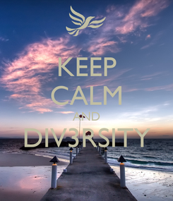 Poster: KEEP CALM AND DIV3RSITY