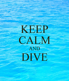 Poster: KEEP CALM AND DIVE
