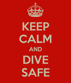 Poster: KEEP CALM AND DIVE SAFE