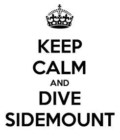 Poster: KEEP CALM AND DIVE SIDEMOUNT