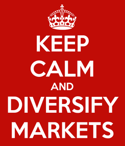 Poster: KEEP CALM AND DIVERSIFY MARKETS