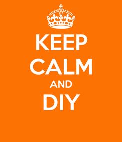 Poster: KEEP CALM AND DIY
