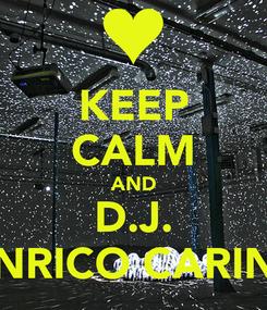 Poster: KEEP CALM AND  D.J.  ENRICO CARINI