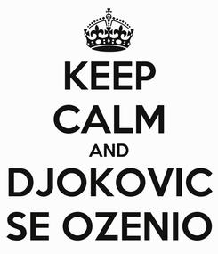 Poster: KEEP CALM AND DJOKOVIC SE OZENIO