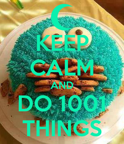Poster: KEEP CALM AND DO 1001 THINGS