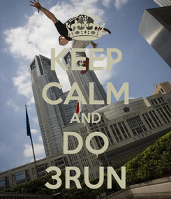 Poster: KEEP CALM AND DO 3RUN