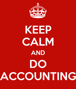 Poster: KEEP CALM AND DO ACCOUNTING