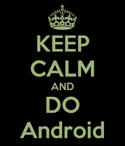 Poster: KEEP CALM AND DO Android