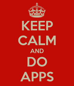 Poster: KEEP CALM AND DO APPS