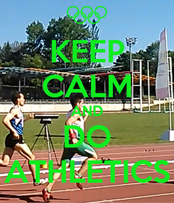Poster: KEEP CALM AND DO ATHLETICS