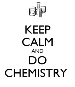Poster: KEEP CALM AND DO CHEMISTRY
