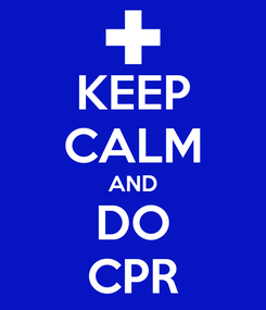 Poster: KEEP CALM AND DO CPR