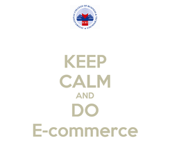 Poster: KEEP CALM AND DO E-commerce