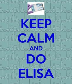 Poster: KEEP CALM AND DO ELISA