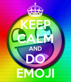 Poster: KEEP CALM AND DO EMOJI