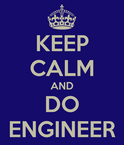 Poster: KEEP CALM AND DO ENGINEER