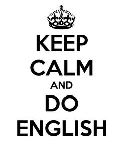 Poster: KEEP CALM AND DO ENGLISH