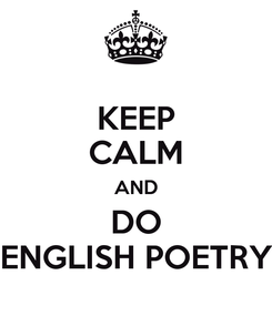 Poster: KEEP CALM AND DO ENGLISH POETRY