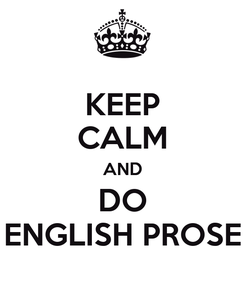 Poster: KEEP CALM AND DO ENGLISH PROSE