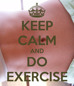 Poster: KEEP CALM AND DO EXERCISE