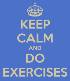 Poster: KEEP CALM AND DO EXERCISES