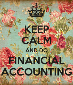 Poster: KEEP CALM AND DO FINANCIAL ACCOUNTING
