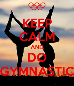 Poster: KEEP CALM AND DO GYMNASTIC