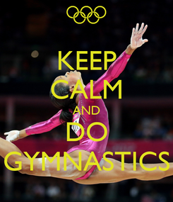 Poster: KEEP CALM AND DO GYMNASTICS