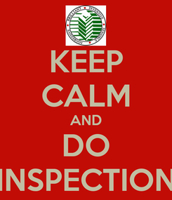 Poster: KEEP CALM AND DO INSPECTION