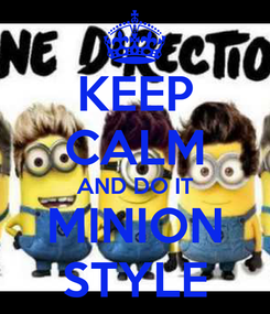 Poster: KEEP CALM AND DO IT MINION STYLE