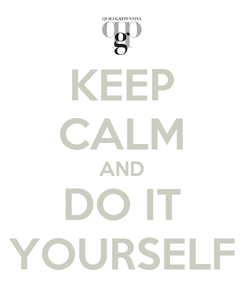 Poster: KEEP CALM AND DO IT YOURSELF