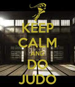 Poster: KEEP CALM AND DO JUDO