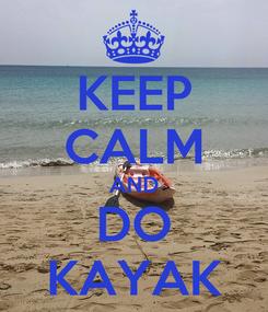 Poster: KEEP CALM AND DO KAYAK