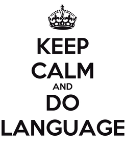 Poster: KEEP CALM AND DO LANGUAGE