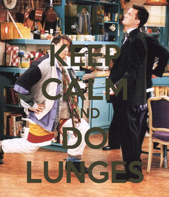 Poster: KEEP CALM AND DO LUNGES