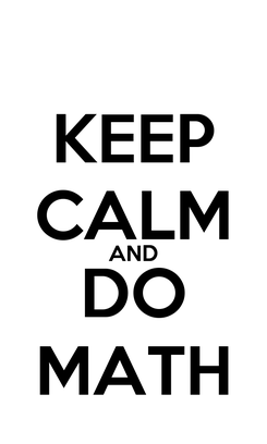 Poster: KEEP CALM AND DO MATH