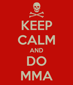 Poster: KEEP CALM AND DO MMA