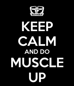 Poster: KEEP CALM AND DO MUSCLE UP