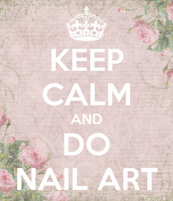 Poster: KEEP CALM AND DO NAIL ART