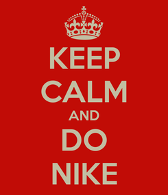 Poster: KEEP CALM AND DO NIKE