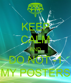 Poster: KEEP CALM AND DO NOT -1 MY POSTERS