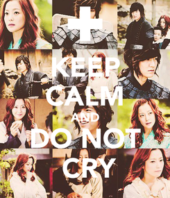 Poster: KEEP CALM AND DO NOT  CRY