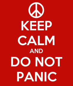 Poster: KEEP CALM AND DO NOT PANIC