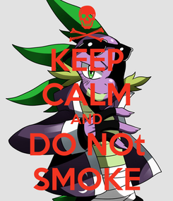 Poster: KEEP CALM AND DO NOt SMOKE